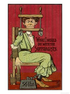 "Vintage Anti-Suffrage Poster.  Shut those troublesome nags up! (Does the ""56 pounds"" have any special significance?)"