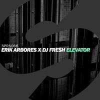 Erik Arbores x DJ Fresh - Elevator (OUT NOW) by Spinnin' Records on SoundCloud