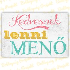 Kedvesnek lenni menő - falra akasztható vászonkép Home Organization, Everything, Decoupage, Diy And Crafts, Life Quotes, Spirit, In This Moment, Teaching, Humor