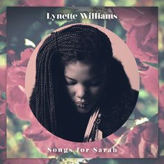 """Songs For Sarah EP"" by LYNETTE WILLIAMS (free download)"