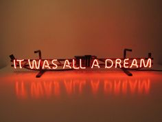 Mega_It_Was_All_A_Dream_Neon_Sign.jpg (JPEG Image, 2048 × 1536 pixels) - Scaled (49%)
