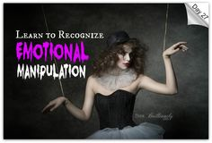 Day 27 - Brilliant Life 30-Day Challenge http://thinkbrilliantly.com/day-27-learn-to-recognize-emotional-manipulation-by-family-members