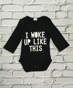 Take a look at this Black & White 'I Woke Up Like This' Bodysuit - Infant today! Storing Baby Clothes, That Look, Take That, Wake Me Up, New Parents, Infant, Bodysuit, Hipster, Graphic Sweatshirt