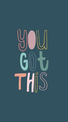 Dress up your tech you got this quotes, great quotes, happy quotes, cute qu Words Quotes, Wise Words, Me Quotes, Quotes To Live By, You Got This Quotes, Wall Art Quotes, Quote Backgrounds, Wallpaper Quotes, Iphone Wallpaper