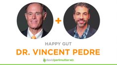 Today's interview is with Dr. Vincent Pedre, author of Happy Gut, a new book that drives home the powerful connection between gut health and health problems throughout the body.