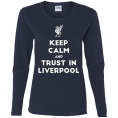 Keep Calm and Trust In The Reds G540L Gildan Ladies' Cotton LS T-Shirt