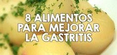 8 alimentos para mejorar la gastritis