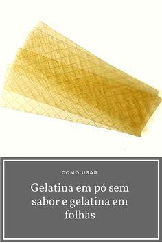 Como usar - Gelatina em pó sem sabor e gelatina em folhas