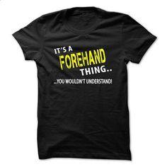 Its a FOREHAND thing - #teacher shirt #hoodie womens. ORDER NOW => https://www.sunfrog.com/Christmas/Its-a-FOREHAND-thing.html?68278