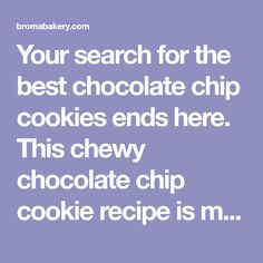 Your search for the best chocolate chip cookies ends here. This chewy chocolate chip cookie recipe is made with browned butter and huge chunks of chocolate! Perfect Chocolate Chip Cookies, Chocolate Chips, Chip Cookie Recipe, Cookie Recipes, Broma Bakery, Happy Cook, Kids Baking, Salted Butter, Sweet And Salty