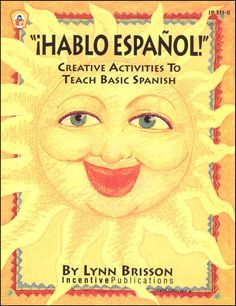 Hablo Espanol: Creative Activities to Teach Basic Spanish