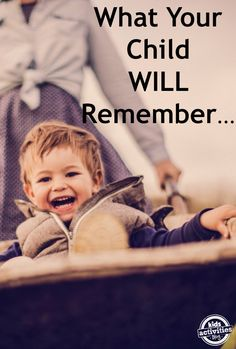 What Your Child WILL Remember [hint: it's not the money you spent or didn't spend...]