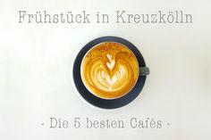 Frühstück in Kreuzkölln - Die 5 besten Cafés