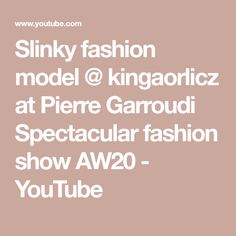 Slinky fashion model @ kingaorlicz at Pierre Garroudi Spectacular fashion show AW20 - YouTube Fashion Models, Fashion Show, Youtube, Social Media, Design, Runway Fashion, Modeling, Social Networks
