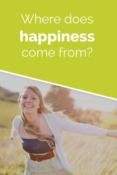 Where does happiness come from?