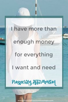 I have more than enough money for everything I want and need - Prosperity affirmation - read more about the Law of Abundance at Financial Freedom Footsteps.com