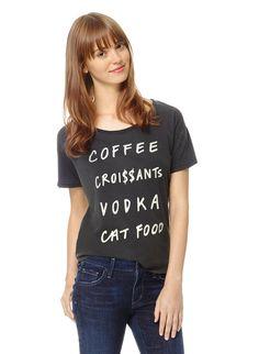 Talula MOTT T-SHIRT   Aritzia > Coffee, croissants, vodka, cat food