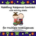 ($3.00) Reading Response Contract for Multiple Intelligences.  This document was created to give students the option of how they would like to respond to literature.  Whether you decide to use this resource for...
