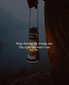 Stop chasing the wrong one..