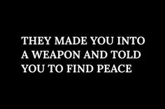 """Writing Prompts/""""They made you into a weapon and told you to find peace. These Broken Stars, Under Your Spell, Dark Quotes, Text Quotes, Qoutes, Character Aesthetic, The Villain, Entp, Writing Inspiration"""