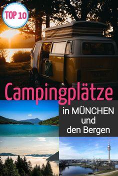 TOP 10 Camperplätze in München und den Bergen - KiMaPa Camper Life, Camper Van, Camping Bayern, Europa Camping, Van Camping, Bergen, Campsite, Van Life, Trip Planning