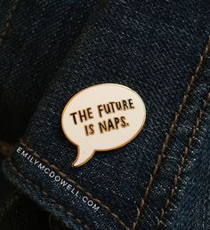 d5b68daf0446b0 The Future Is Naps Enamel Pin by Emily McDowell   No. 403-EP by