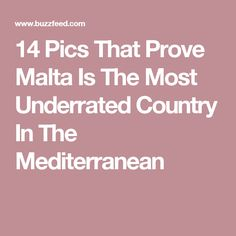 14 Pics That Prove Malta Is The Most Underrated Country In The Mediterranean