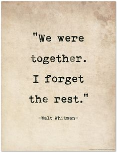 Romantic Quote Poster. We Were Together. I Forget the Rest Walt Whitman Literary Print For School, Library, Office or Home by EchoLiteraryArts on Etsy