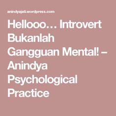 Hellooo… Introvert Bukanlah Gangguan Mental! – Anindya Psychological Practice