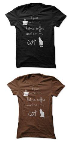 งาน Cat T-shirt 58 I Just Want To Drink Coffee And Pet My Cat #cat #3d #glasses #t #shirt #cats #dont #t #shirt #nashville #cats #t #shirt #sacramento #river #cats #t #shirt