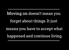 Move on. via | bits of truth