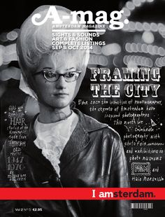 A-mag – Amsterdam Magazine: Vol 2, No. 5  The September/October 2014 issue of A-mag, Amsterdam's colourful city magazine.