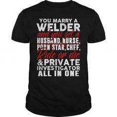 MARRY A WELDER LIMITED TIME ONLY. ORDER NOW if you like, Item Not Sold Anywhere Else. Amazing for you or gift for your family members and your friends. Thank you! #welder #shirts
