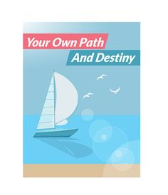 Your Own Path And Destiny ( eB00k ) + 10 Additional Free eBooks ( PDF )