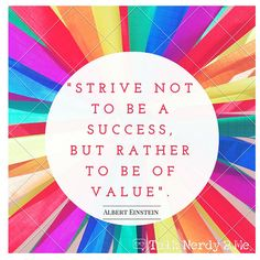 Strive not to be a success, but rather to be of value. - Albert Einstein #TN2M #inspoGEEK