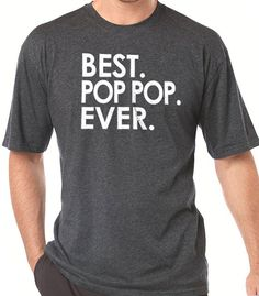 Fathers Day Gift New Dad Best Pop Pop Ever T Shirt Mens by ebollo