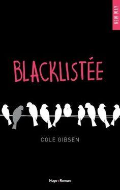 Découvrez Blacklistée, de Cole Gibsen sur Booknode, la communauté du livre. #jeveuxlire Octobre 2015