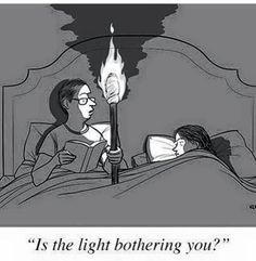 Is the light bothering you?