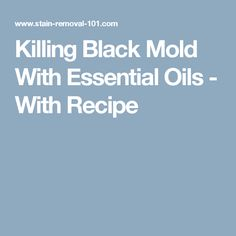 Lynette shared this recipe for killing black mold with essential oils in some email correspondence we had about the awesome ways to use essential oils Kill Black Mold, Toxic Black Mold, Clean Black Mold, Remove Black Mold, Toxic Mold Symptoms, Black Mold Symptoms, Homemade Cleaning Supplies, Cleaning Recipes, Homemade Products