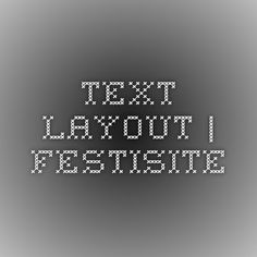 Text Layout | Festisite