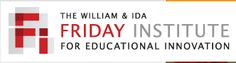 The William & Ida Friday Institute for Educational Innovation - great ideas and videos