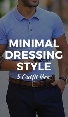 Mens Style Discover Mens Minimal Dressing Style - 5 Outfit Ideas For Men Trendy Mens Fashion, Mens Fashion Blog, Stylish Mens Outfits, Fashion Mode, Fashion Wear, Fashion Tips, Fashion Trends, Formal Casual, Men Casual