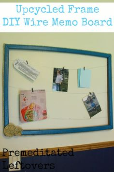 Transform an old picture frame into this Upcycled DIY Wire Memo Board in 5 easy steps. Display family mementos and reduce waste at the same time.
