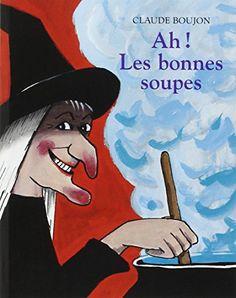 Ah! les bonnes soupes de Claude Boujon http://www.amazon.fr/dp/2211037267/ref=cm_sw_r_pi_dp_DHnjwb1N2CXFJ