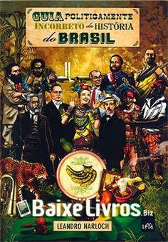 RS Notícias: Guia Politicamente Incorreto da História do Brasil...