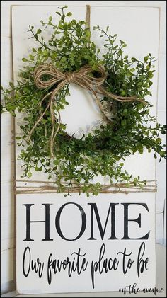 Sign is 20 Tall x 10 Wide Painted Antique White with distressed edges Black Stippled (Painted) lettering Jute rope tied around the sign Boxwood Wreath attached to the top of the sign with Jute Rustic Farmhouse Jute Bow on wreath Sign is 20 Diy Signs, Home Signs, Home Wooden Signs, Wall Signs, Farmhouse Signs, Farmhouse Decor, Modern Farmhouse, Country Farmhouse, Farmhouse Ideas