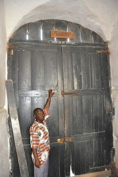 This is definitely a must see... the Door of No Return, Cape Coast, Ghana (for many the last stop in Africa before being shipped for slavery in the Americas)