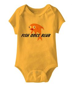 Look what I found on #zulily! Gold 'Fish Goes Blub' Bodysuit - Infant by American Classics #zulilyfinds