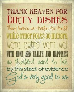 I just need to keep reminding myself this as I wash dishes.... every day..... all day......  :)