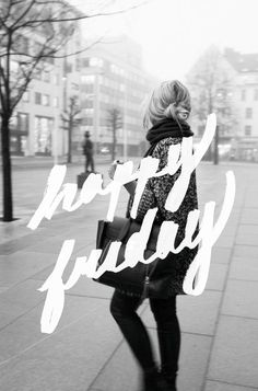 Happy Friday Galleria Guys and Gals! #welcometogalleria #fashionfriday #quotes